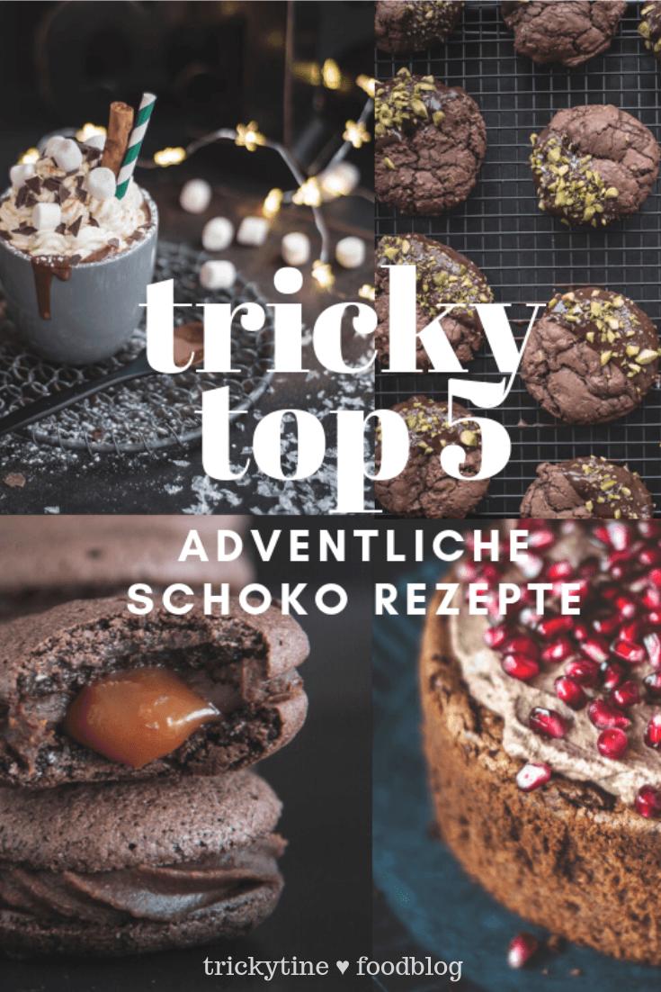 tricky top 5 schokolade rezepte advent trickytine