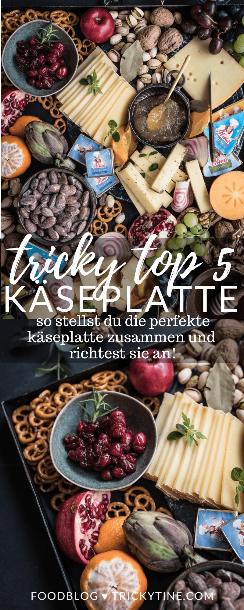 tricky top 5 käseplatte anrichten tipps trickytine pinterest foodblog