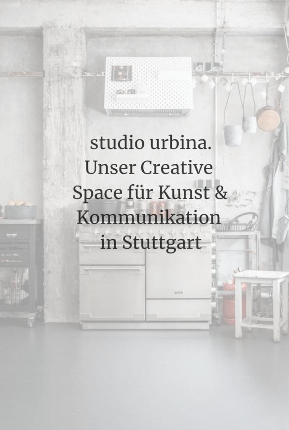 studio urbina - das Creative Space für Kunst & Kommunikation in Stuttgart
