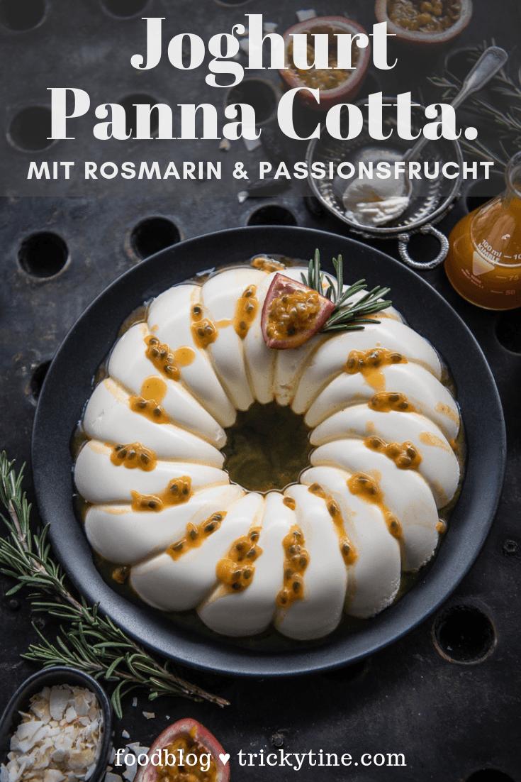 Joghurt Rosmarin Panna Cotta Passionsfrucht trickytine