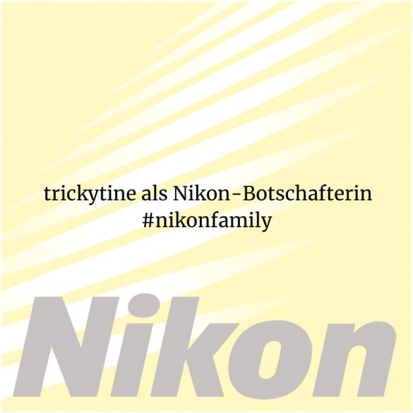 trickytine Nikon Botschafterin #nikonfamily