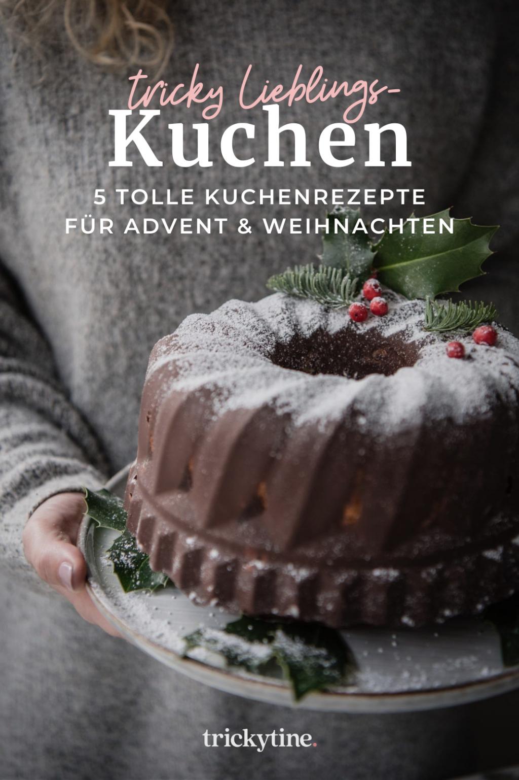 5 Lieblings Kuchenrezepte Advent und Weihnachten trickytine