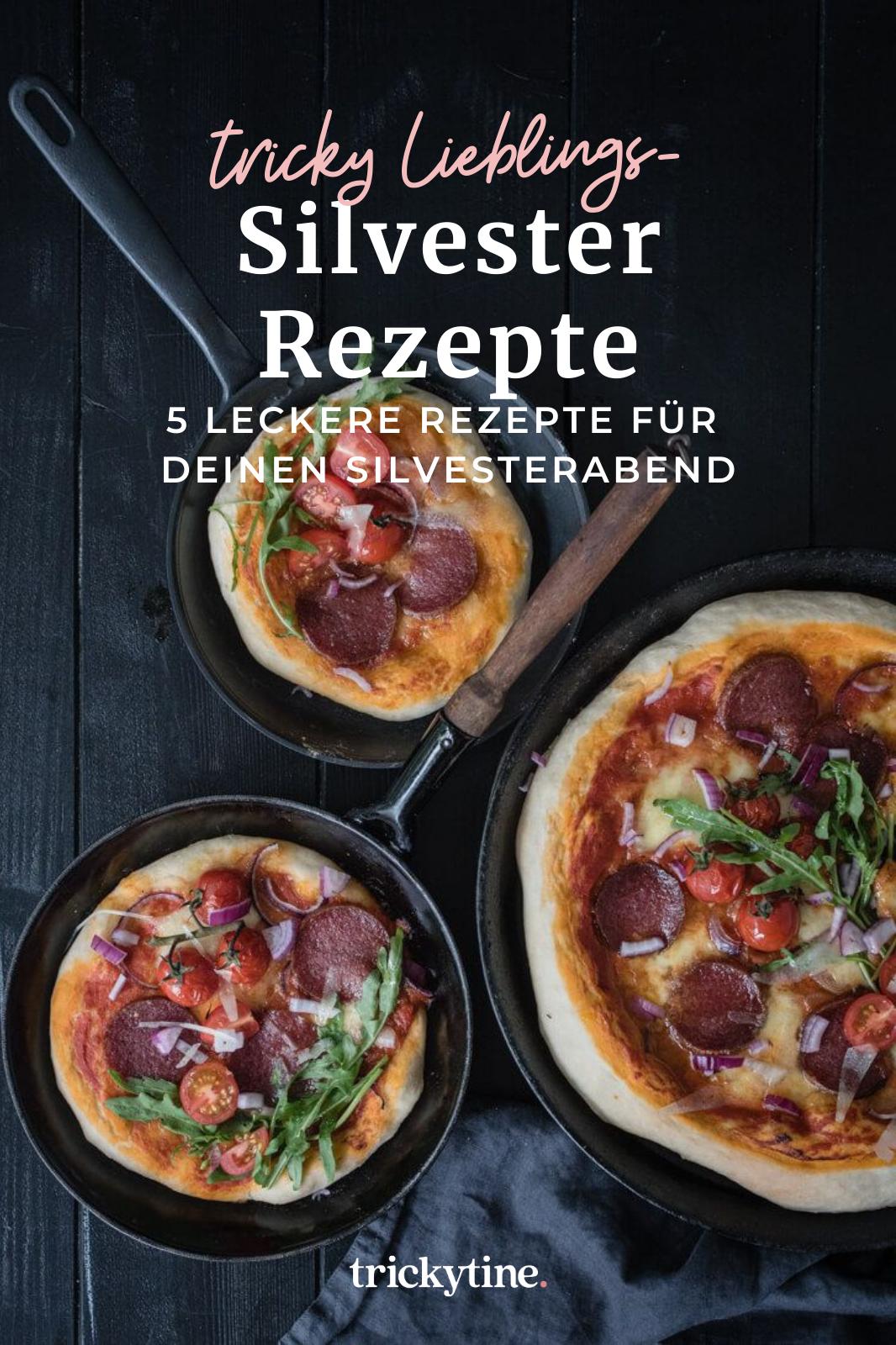 5 köstliche Silvester-Rezepte für einen leckeren Start ins Jahr 2021 - trickytine