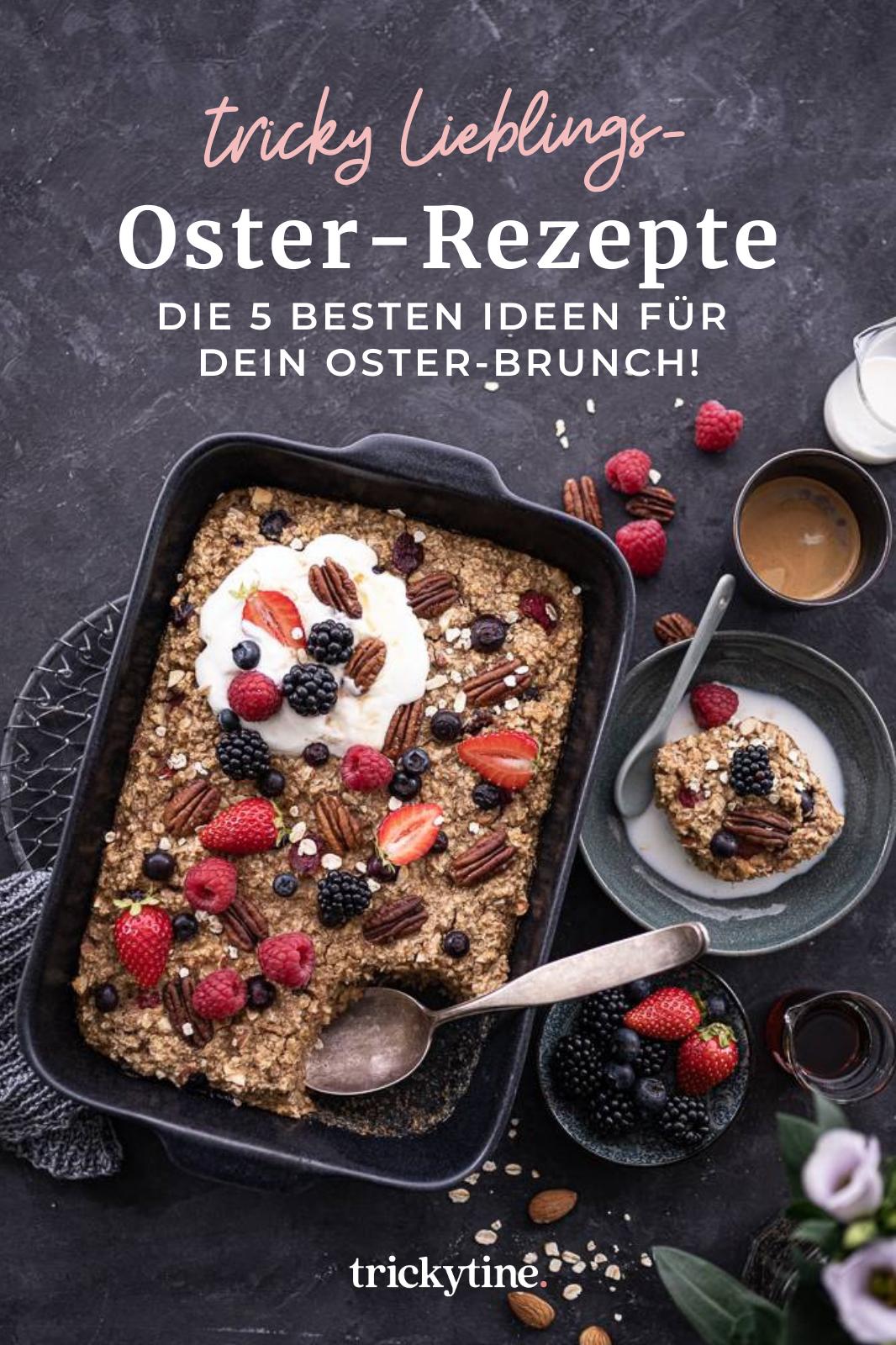 Die 5 leckersten Oster-Rezepte für dein fantastisches Oster-Brunch! - trickytine