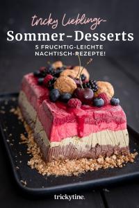 5 Sommer-Desserts Foodblog trickytine